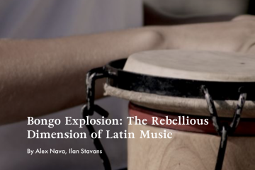 Bongo Explosion: The Rebellious Dimensions of Latin Music